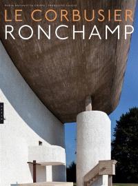 Le Corbusier, Ronchamp : la chapelle Notre-Dame-du-Haut