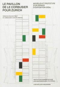 Le pavillon de Le Corbusier pour Zurich : modèles et prototype d'un espace d'exposition idéal