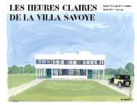 Les heures claires de la Villa Savoye