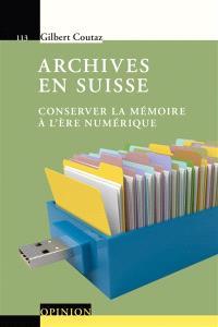 Archives en Suisse : conserver la mémoire à l'ère numérique