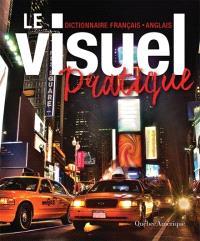 Le visuel pratique  : dictionnaire français-anglais