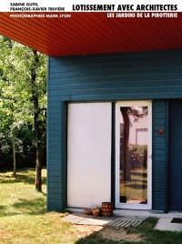 Lotissement avec architectes : les Jardins de la Pirotterie à Rezé