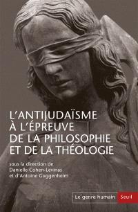 Genre humain (Le). n° 56-57, L'antijudaïsme à l'épreuve de la philosophie et de la théologie