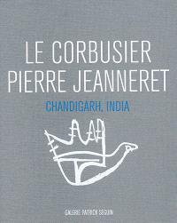 Le Corbusier, Pierre Jeanneret : Chandigarh, India, 1951-1966