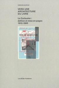 Vers une architecture du livre : Le Corbusier, édition et mise en pages, 1912-1965
