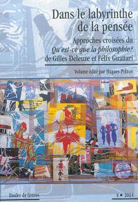 Etudes de lettres. n° 4 (2014), Dans le labyrinthe de la pensée : approches croisées du Qu'est-ce que la philosophie ? de Gilles Deleuze et Félix Guattari
