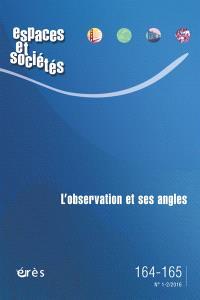 Espaces et sociétés. n° 164-165, L'observation et ses angles