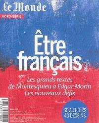 Monde (Le), hors série, Être français : les grands textes de Montesquieu à Edgar Morin : les nouveaux défis