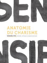 Sensibilités. n° 1, Anatomie du charisme