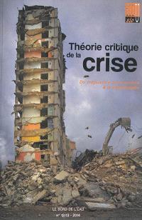 Illusio. n° 12-13, Théorie critique de la crise (2) : du crépuscule de la pensée à la catastrophe