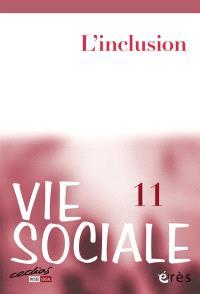 Vie sociale. n° 11, L'inclusion
