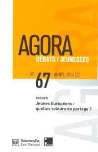 Agora débats jeunesse. n° 67, Jeunes européens : quelles valeurs en partage ?