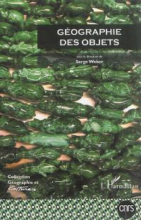 Géographie et cultures. n° 91-92, Géographie des objets