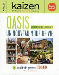 Kaizen, hors-série, Oasis : un nouveau mode de vie : autonomie, partage et convivialité
