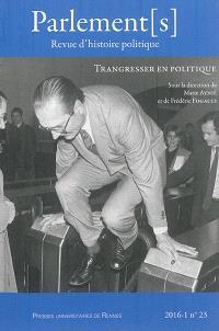 Parlement[s]. n° 23, Transgresser en politique