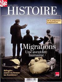 Vie, hors série (La), Migrations : une aventure humaine : de la préhistoire à aujourd'hui