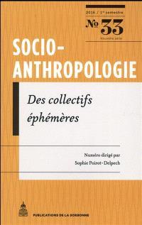 Socio-anthropologie : revue interdisciplinaire de sciences sociales. n° 33, Des collectifs éphémères