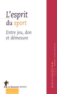 Revue du MAUSS. n° 46, L'esprit du sport : entre jeu, don et démesure