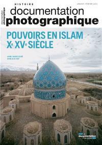 Documentation photographique (La). n° 8103, Pouvoirs en islam : Xe-XVe siècle