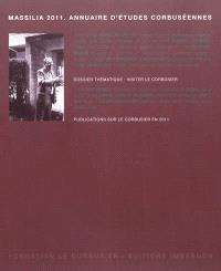 Massilia : annuaire d'études corbuséennes. n° 2011, Visiter le Corbusier