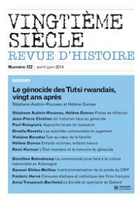 Vingtième siècle. n° 122, Le génocide des Tutsi rwandais, vingt ans après