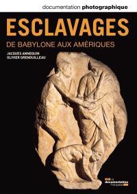 Documentation photographique (La). n° 8097, Esclavages : de Babylone aux Amériques