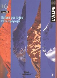 Alpe (L'). n° 16, Nature partagée : parcs et paysages