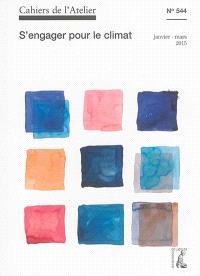Cahiers de l'Atelier (Les). n° 544, S'engager pour le climat