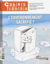 Cahiers français. n° 374, L'environnement sacrifié ?