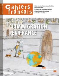 Cahiers français. n° 385, L'immigration en France