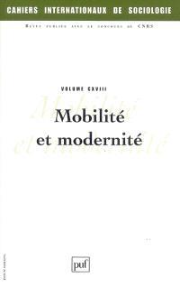 Cahiers internationaux de sociologie. n° 118, Mobilité et modernité