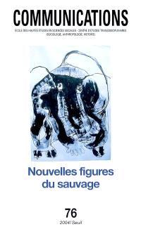 Communications. n° 76, Nouvelles figures du sauvage