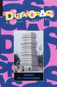 Diasporas. n° 13, Savoirs en construction