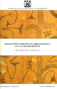 Dossiers du CEPED (Les). n° 63, Migrations forcées et urbanisation, le cas de Khartoum