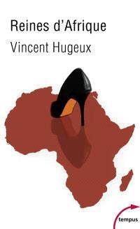 Reines d'Afrique : le roman vrai des premières dames