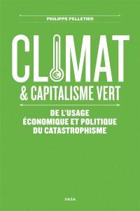 Climat et capitalisme vert : de l'usage économique et politique du catastrophisme