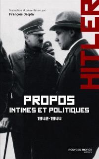 Propos intimes et politiques. Volume 2, mars 1942-novembre 1944