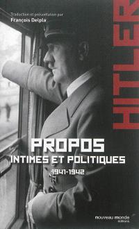 Propos intimes et politiques. Volume 1, Juillet 1941-mars1942