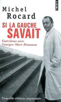 Si la gauche savait : entretiens avec Georges-Marc Benamou