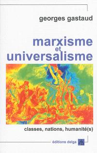 Marxisme et universalisme : classes, nations, humanité(s)