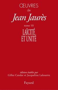 Oeuvres de Jean Jaurès. Volume 10, Laïcité et unité