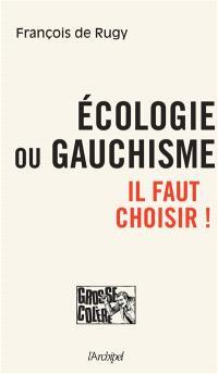 Ecologie ou gauchisme... il faut choisir !