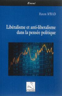 Libéralisme et anti-libéralisme dans la pensée politique
