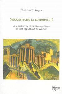 (Re)construire la communauté : la réception du romantisme politique sous la République de Weimar