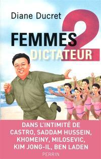 Femmes de dictateur. Volume 2