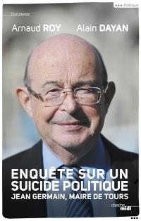 Enquête sur un suicide politique : Jean Germain, maire de Tours