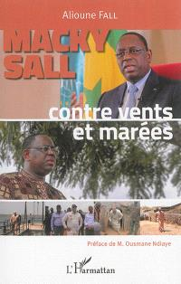 Macky Sall : contre vents et marées