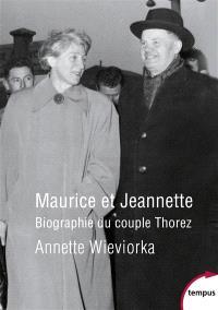 Maurice et Jeannette : biographie du couple Thorez
