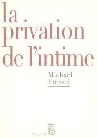 La privation de l'intime : mises en scène politiques des sentiments