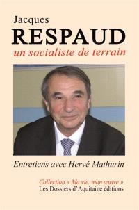 Jacques Respaud : un socialiste de terrain